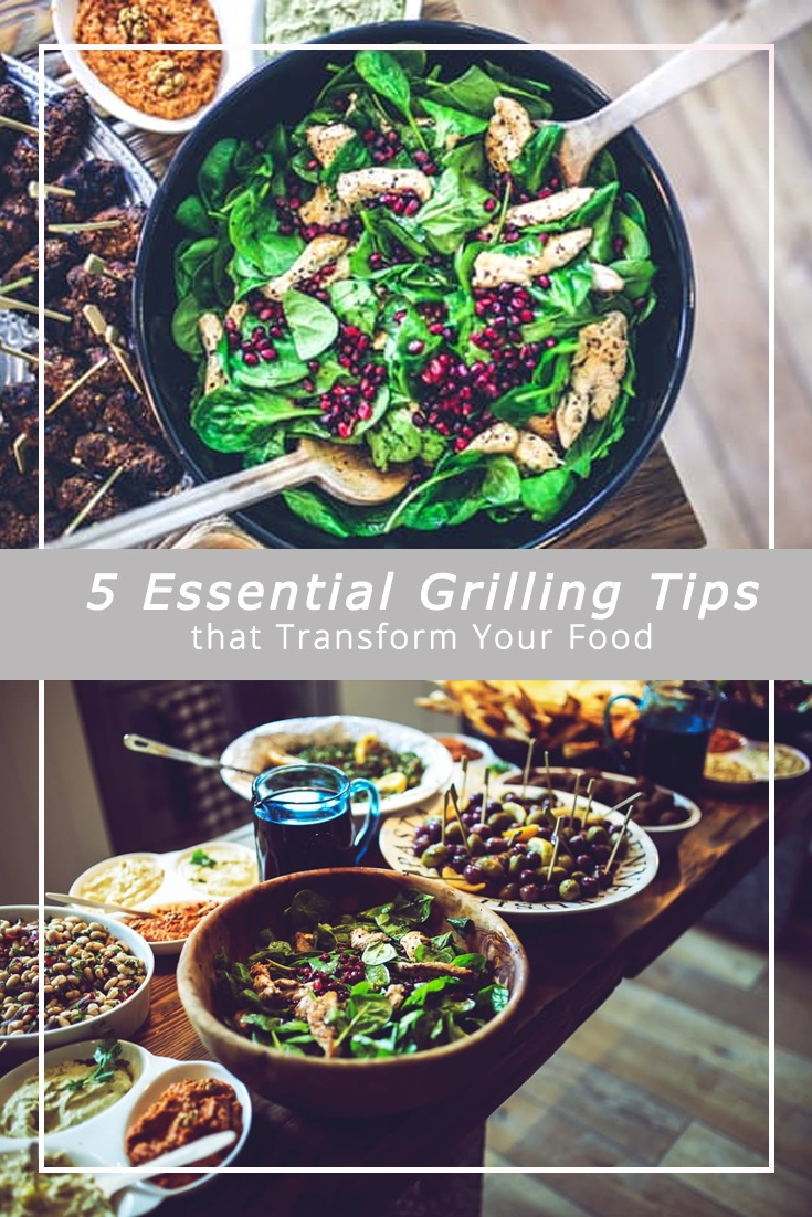 5 Essential Grilling Tips that Transform Your Food