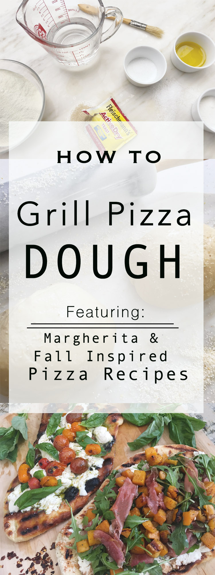 Grilled Pizza: Featuring the Best Pizza Dough Recipe